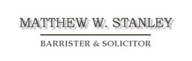 Matthew W. Stanley Barrister & Solicitor